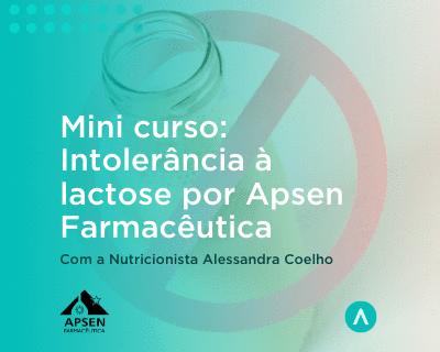 Mini curso: Intolerância a Lactose por Apsen Farmacêutica